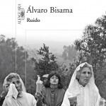 Ruido-de-Alvaro-Bisama